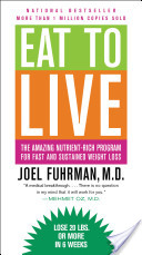 Eat to Live by Joel Fuhrman, MD